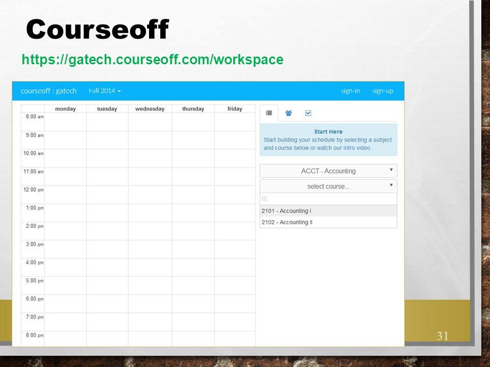 Courseoff https://gatech.courseoff.com/workspace 31