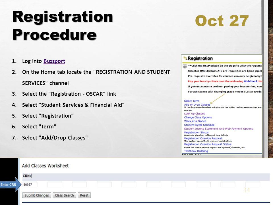 Registration Procedure 1.Log into BuzzportBuzzport 2.On the Home tab locate the