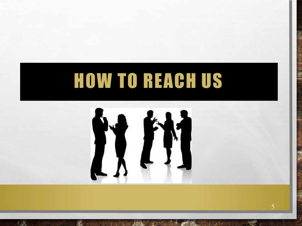 HOW TO REACH US 5