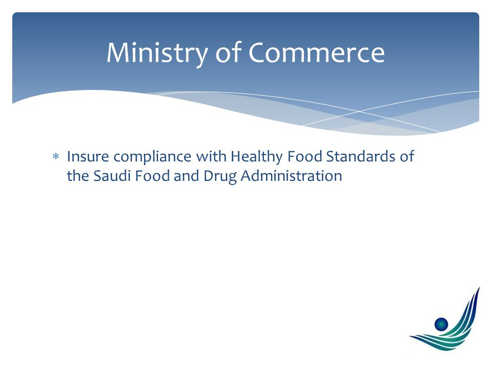  Insure compliance with Healthy Food Standards of the Saudi Food and Drug Administration Ministry of Commerce
