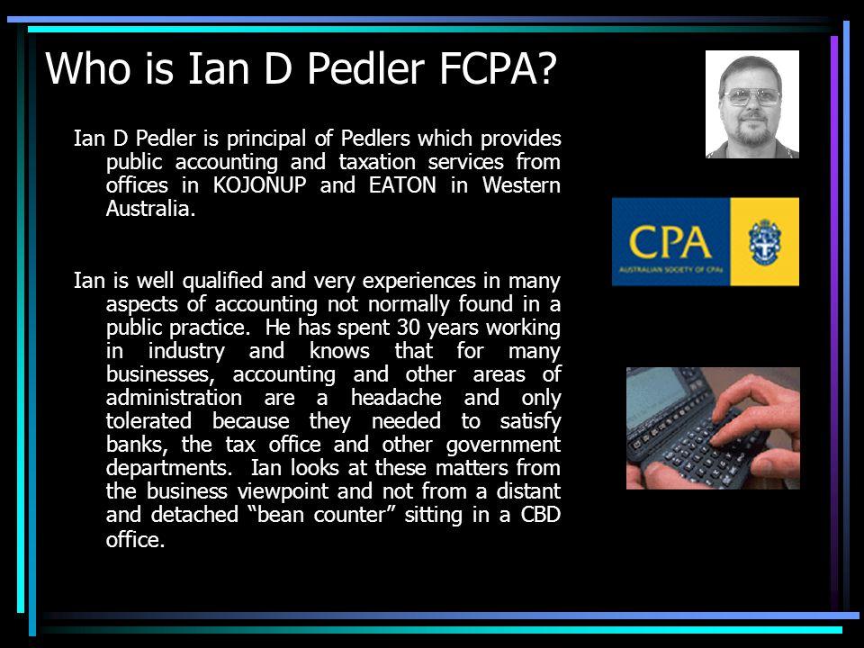 Who is Ian D Pedler FCPA.