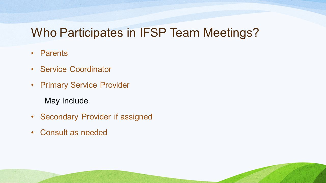 Who Participates in IFSP Team Meetings.