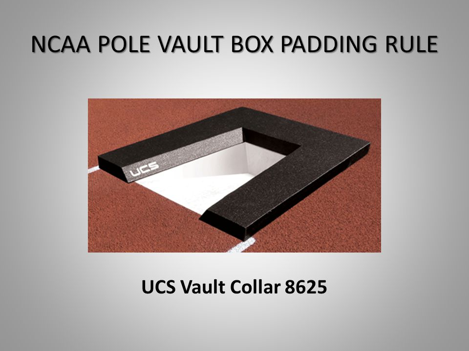 NCAA POLE VAULT BOX PADDING RULE UCS Vault Collar 8625