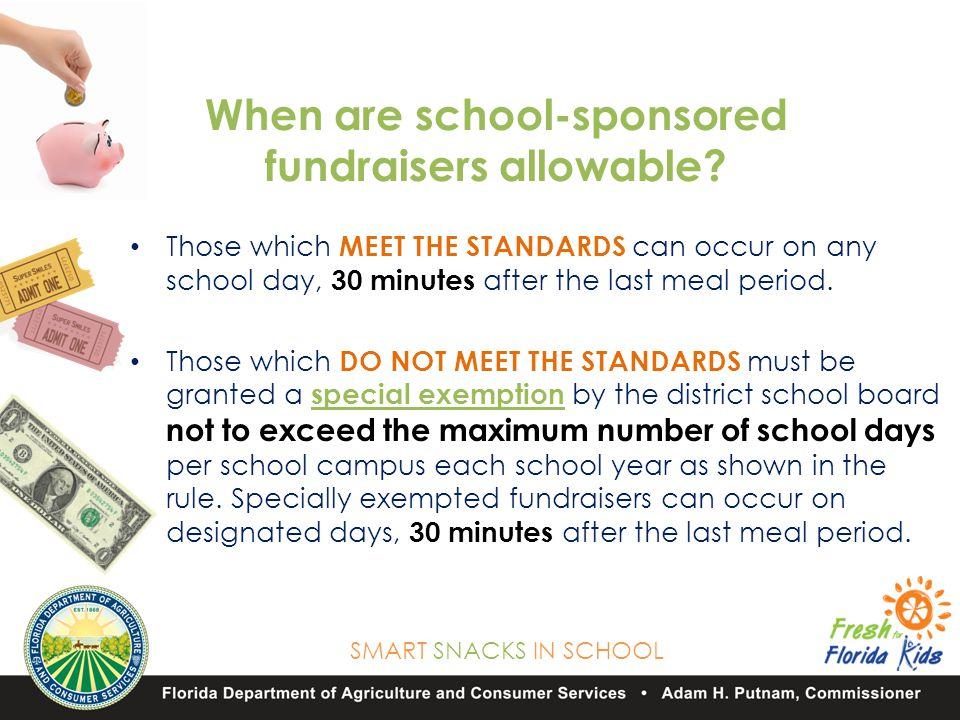 SMART SNACKS IN SCHOOL When are school-sponsored fundraisers allowable.