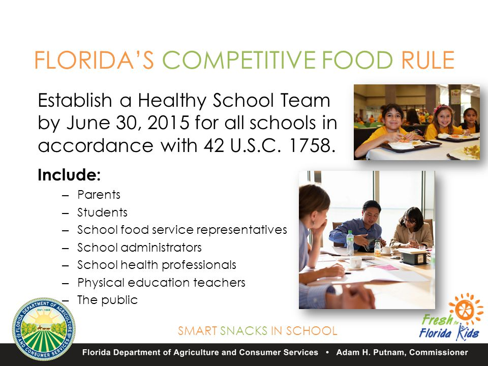 SMART SNACKS IN SCHOOL Establish a Healthy School Team by June 30, 2015 for all schools in accordance with 42 U.S.C.