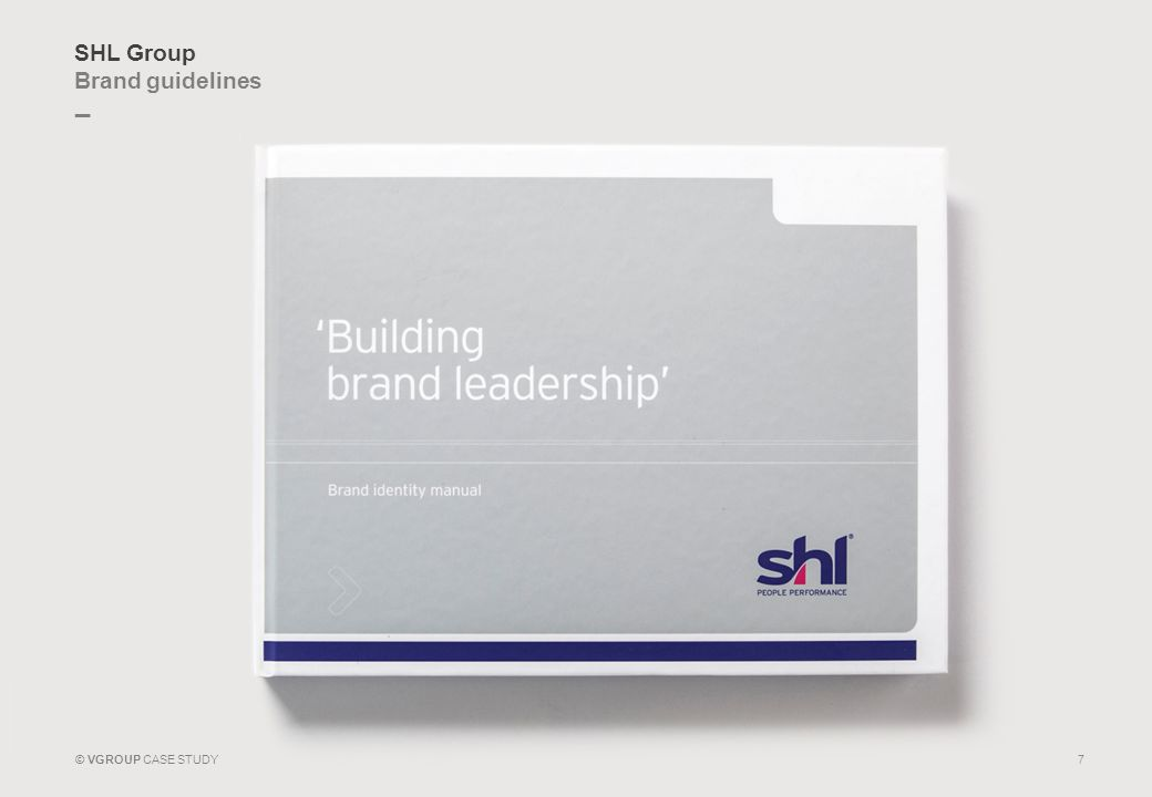 _ © VGROUP CASE STUDY SHL Group Brand guidelines 7