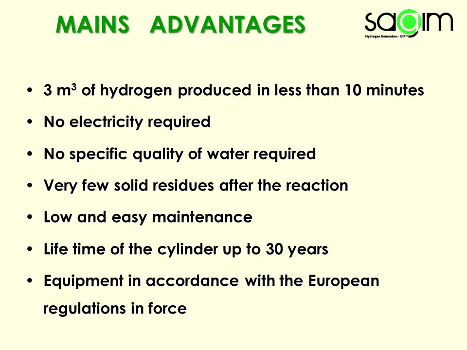 3 m 3 of hydrogen produced in less than 10 minutes 3 m 3 of hydrogen produced in less than 10 minutes No electricity required No electricity required