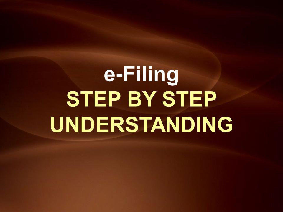 e-Filing STEP BY STEP UNDERSTANDING