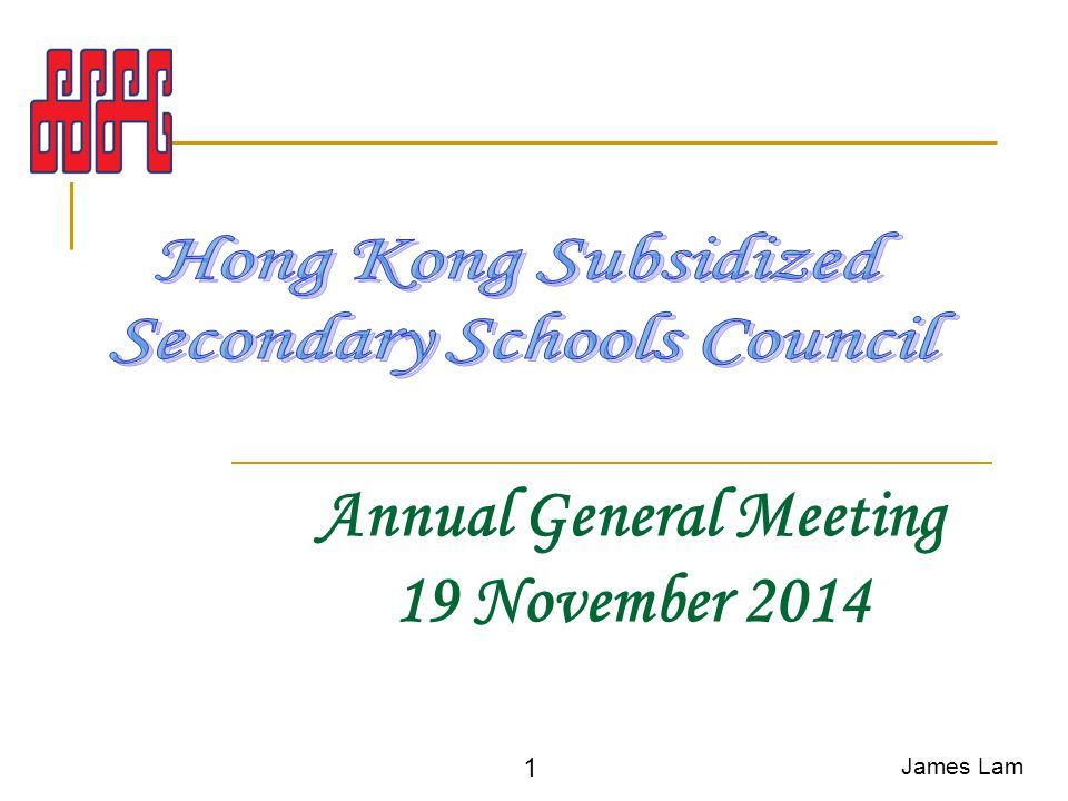 Annual General Meeting 19 November 2014 James Lam 1