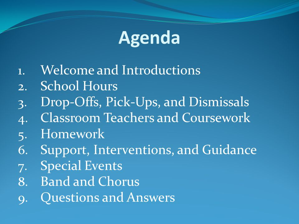 Agenda 1. Welcome and Introductions 2. School Hours 3.
