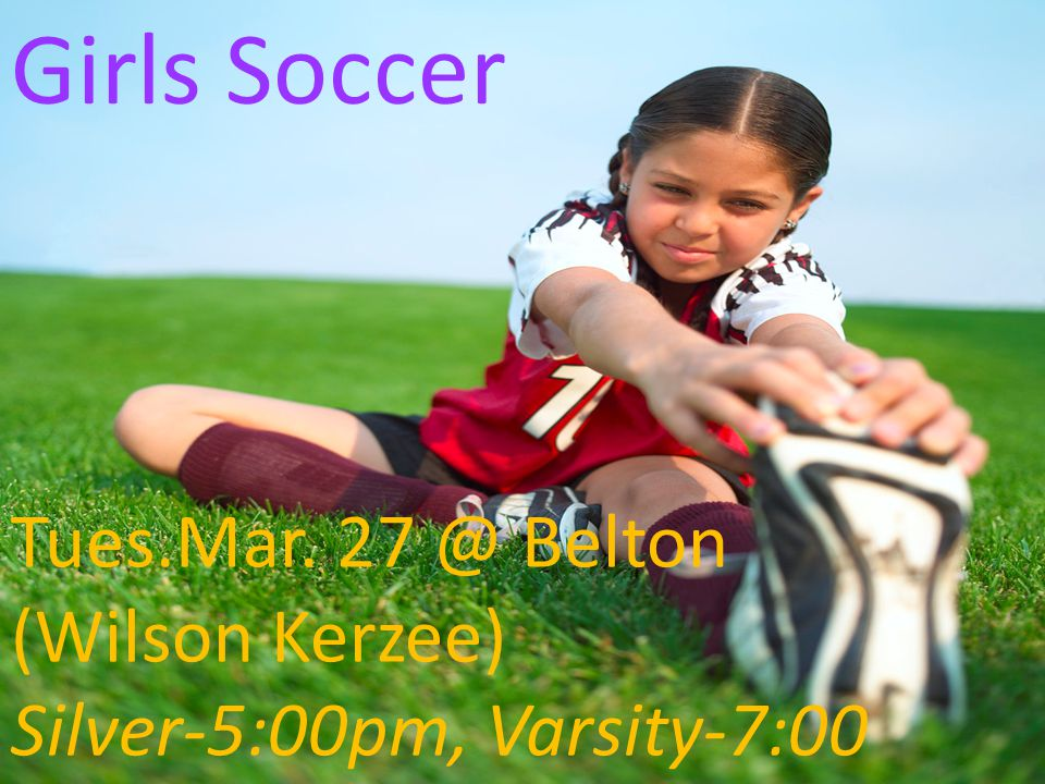 Boys Soccer Tues Mar 27 vs Belton JVb 5:00, JVa 6:30, V 8:00 pm @ Tigerland