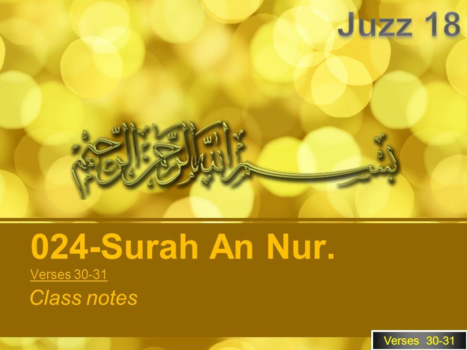 Verses 30-31 Class notes 024-Surah An Nur. Verses 30-31