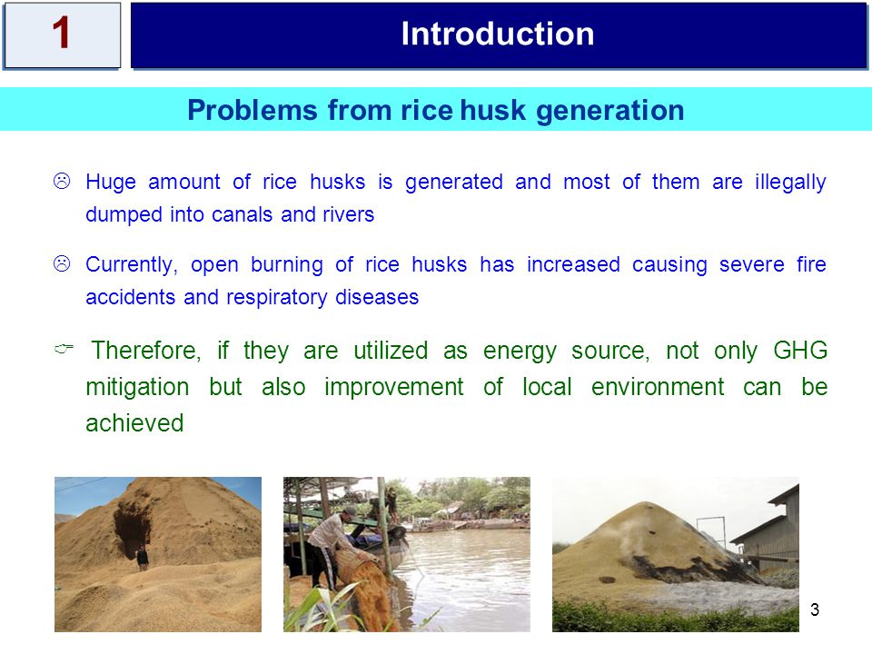 4  Evaluate LC-GHG emissions of the 18 developed scenarios  The obtained results can answer the following questions:  How much GHG emissions can be mitigated by using rice husk.