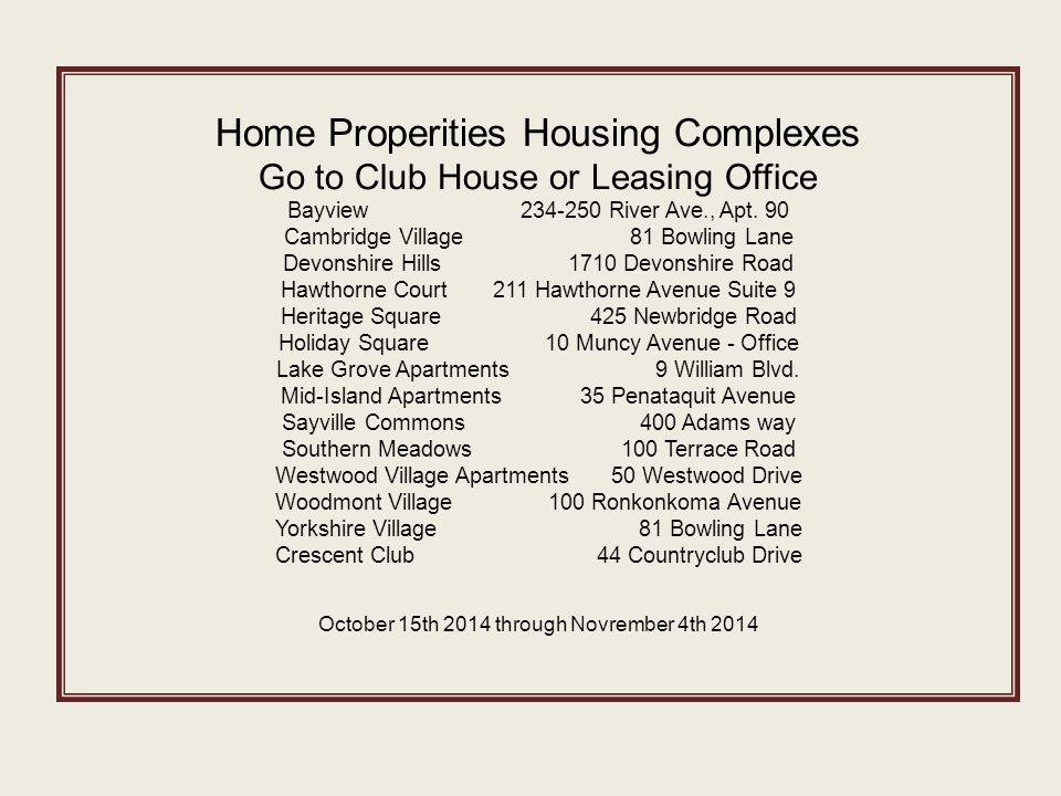 Home Properities Housing Complexes Go to Club House or Leasing Office Bayview 234-250 River Ave., Apt.