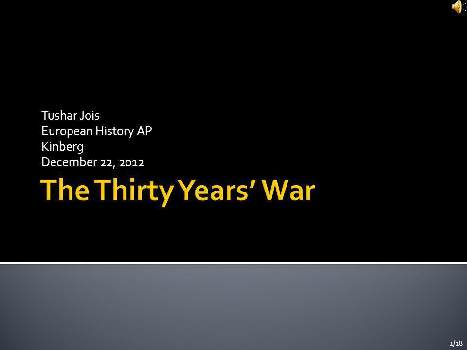 Tushar Jois European History AP Kinberg December 22, 2012 1/18