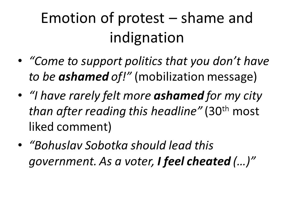 Come to support politics that you don't have to be ashamed of! (mobilization message) I have rarely felt more ashamed for my city than after reading this headline (30 th most liked comment) Bohuslav Sobotka should lead this government.