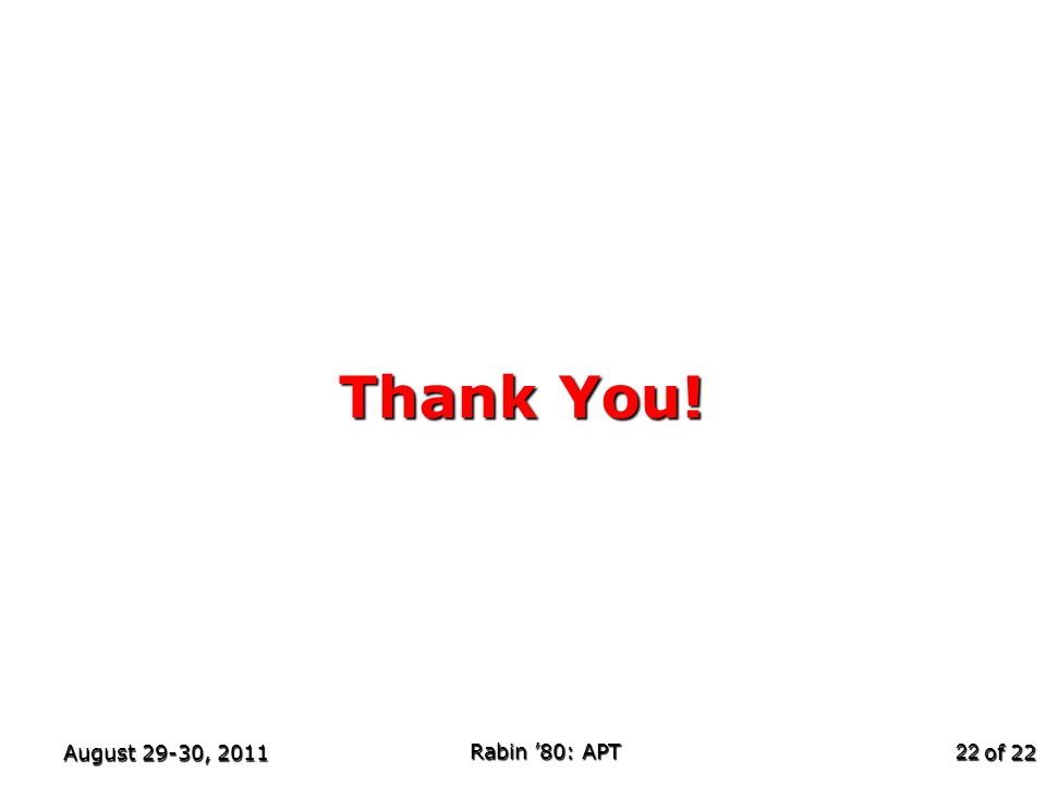of 22 Thank You! August 29-30, 2011 Rabin '80: APT 22