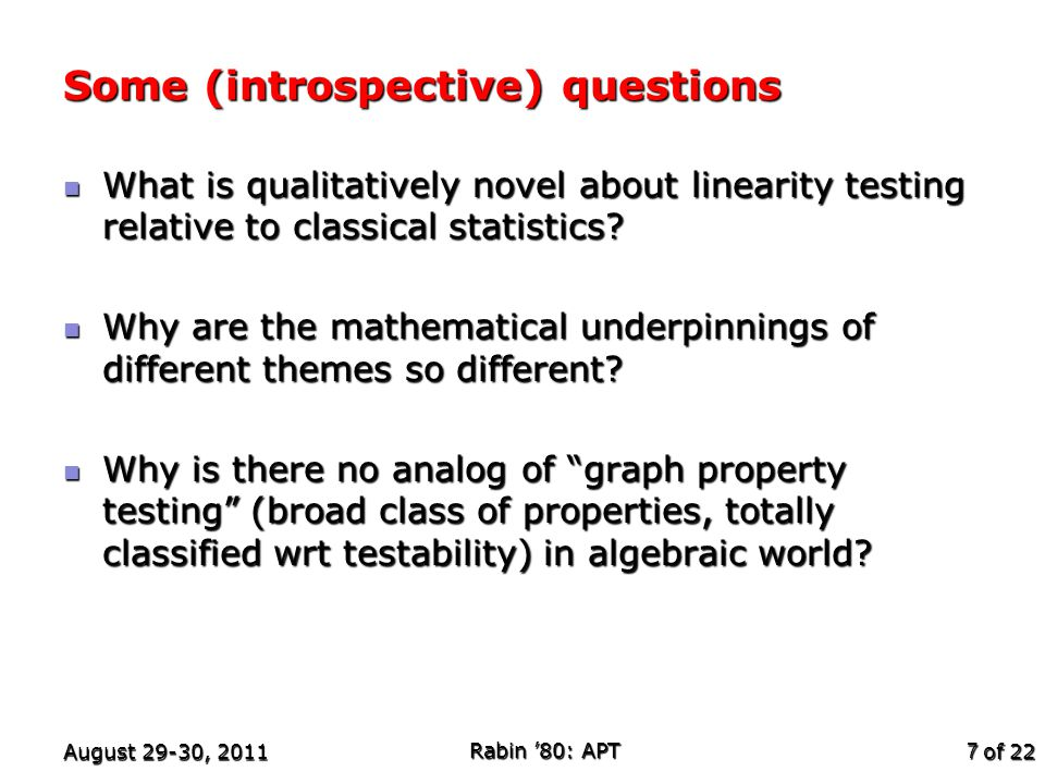 of 22 Some (introspective) questions What is qualitatively novel about linearity testing relative to classical statistics.