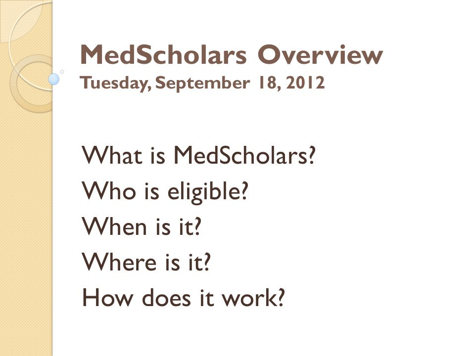 What is MedScholars Who is eligible When is it Where is it How does it work