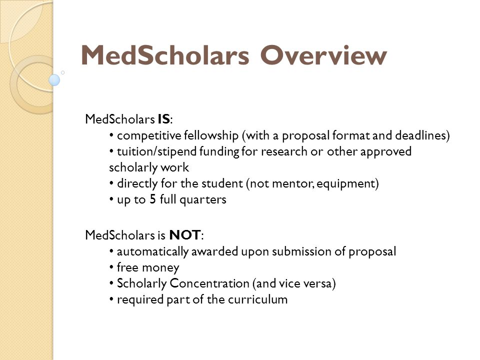 MedScholars Overview All Stanford MD students can apply in the 1 st and 2 nd years there can be some % constraints in in clerkship years there can be some % constraints sorry…no MSTPs…