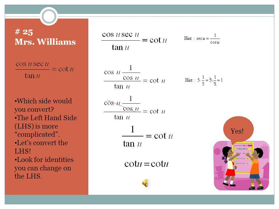Homework: Pg 243 ( 25-30, 35, 36, 39, 41, 43-48)