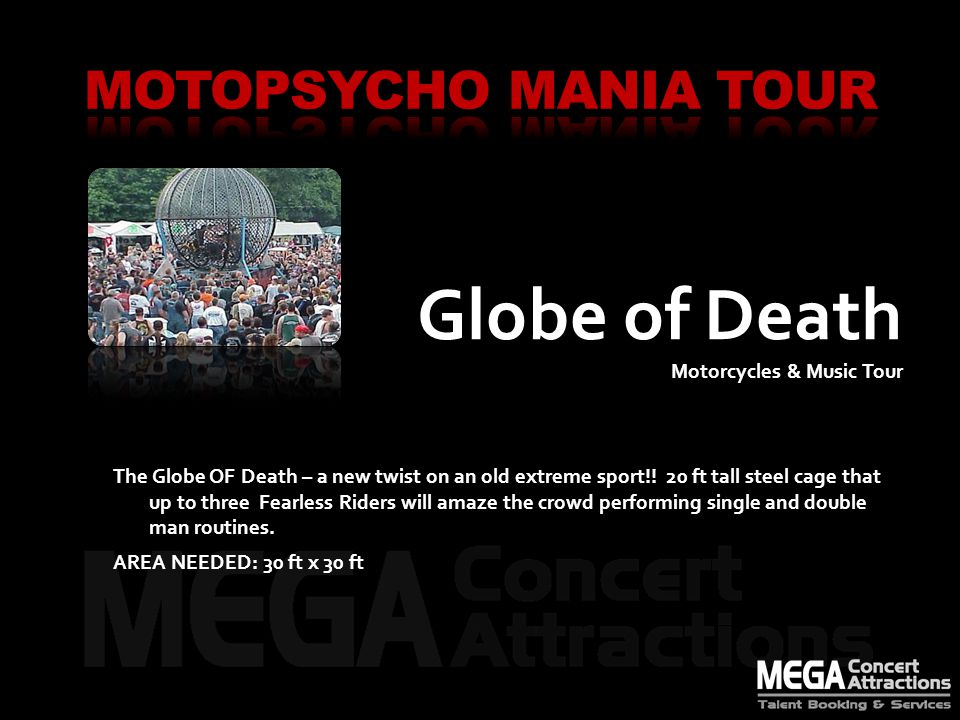 Globe of Death Motorcycles & Music Tour The Globe OF Death – a new twist on an old extreme sport!.