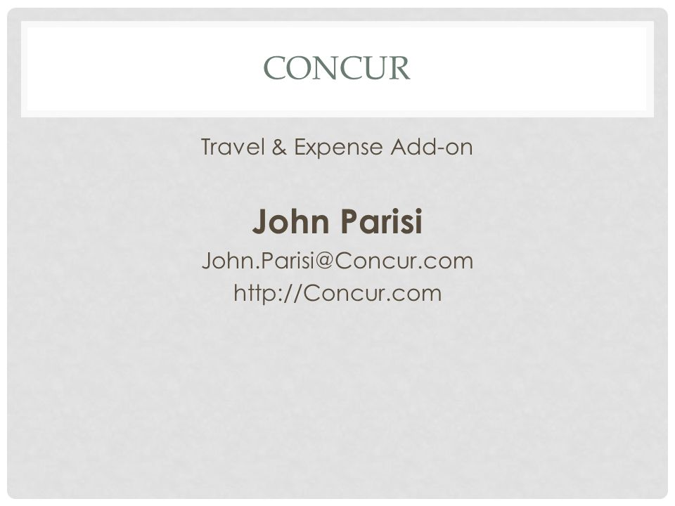 CONCUR Travel & Expense Add-on John Parisi John.Parisi@Concur.com http://Concur.com