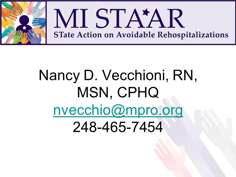 Nancy D. Vecchioni, RN, MSN, CPHQ nvecchio@mpro.org 248-465-7454 nvecchio@mpro.org