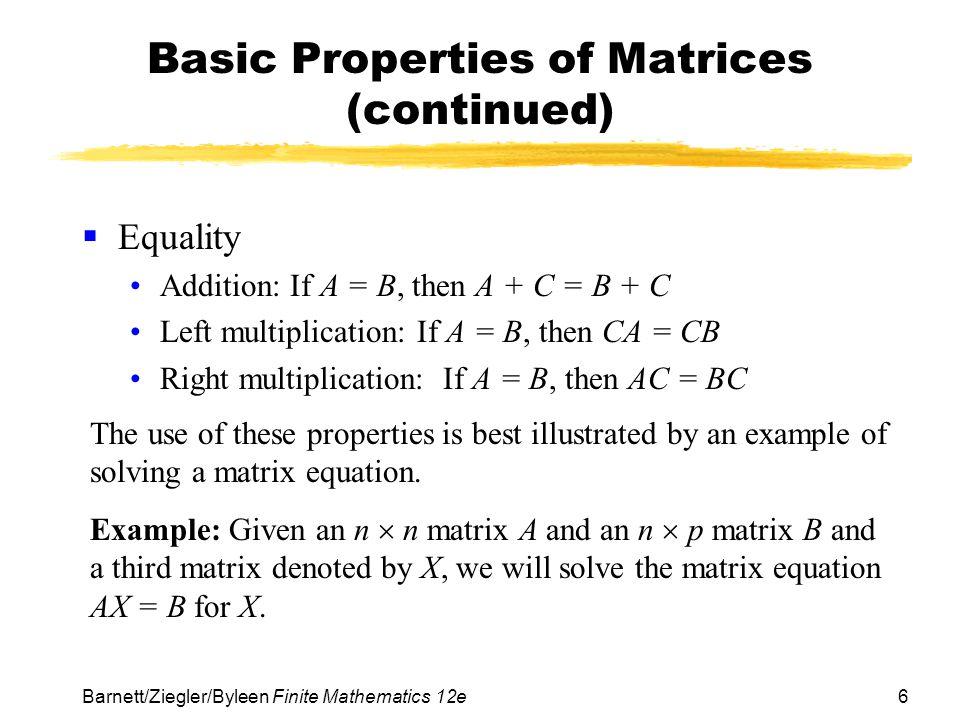 7 Barnett/Ziegler/Byleen Finite Mathematics 12e Solving a Matrix Equation Given; since A is n  n, X must by n  p.