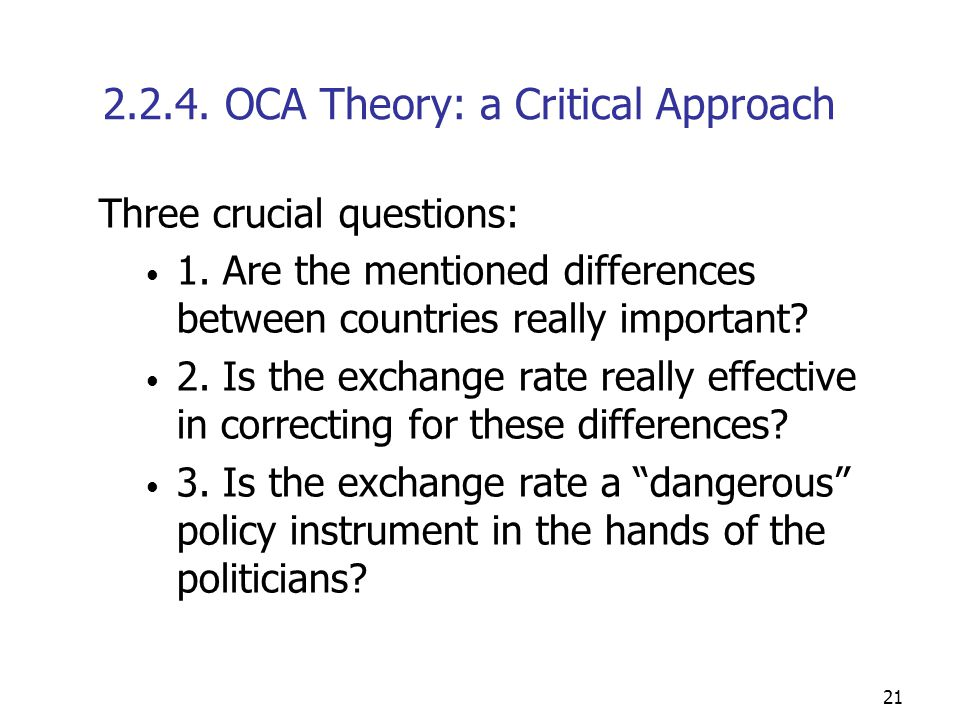 21 2.2.4. OCA Theory: a Critical Approach Three crucial questions: 1.
