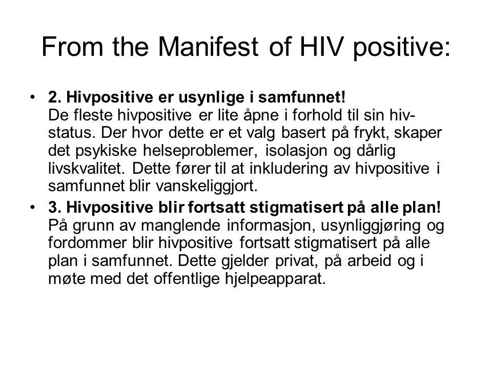 From the Manifest of HIV positive: 2. Hivpositive er usynlige i samfunnet.
