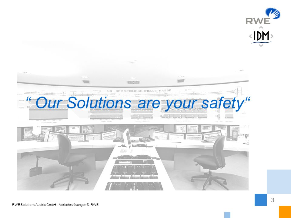 3 RWE Solutions Austria GmbH – Verkehrslösungen © RWE Our Solutions are your safety
