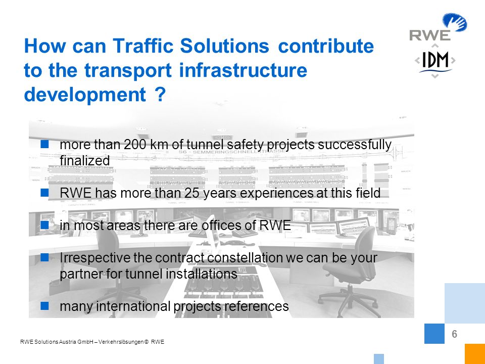 6 RWE Solutions Austria GmbH – Verkehrslösungen © RWE How can Traffic Solutions contribute to the transport infrastructure development .