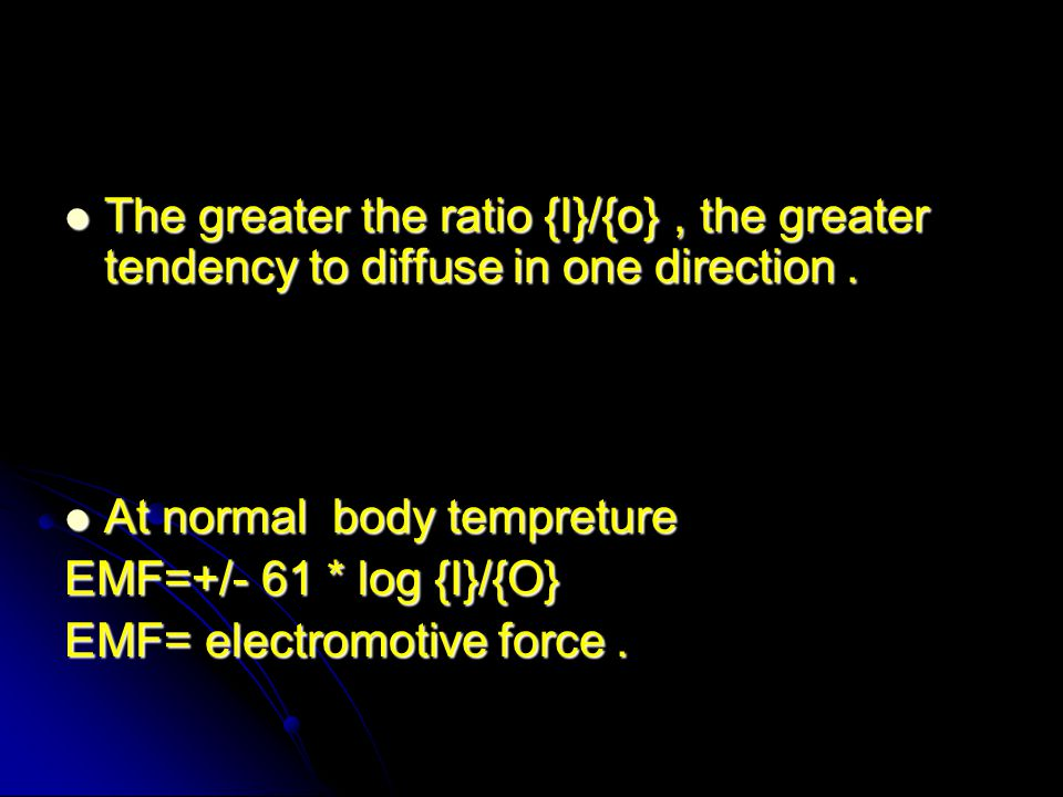 The greater the ratio {I}/{o}, the greater tendency to diffuse in one direction.