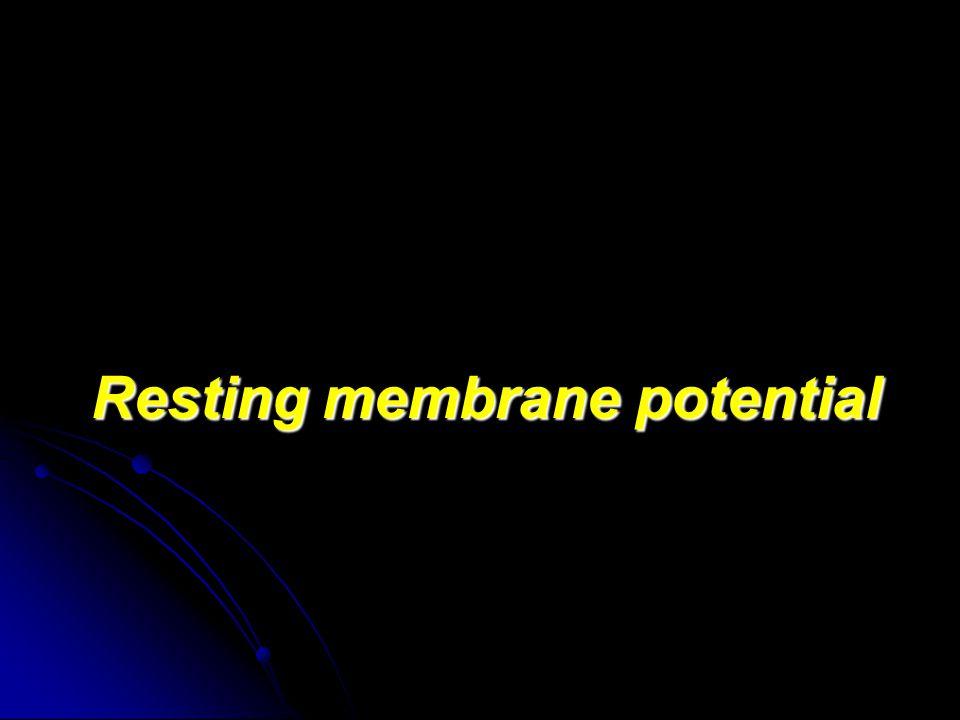 Resting membrane potential Resting membrane potential