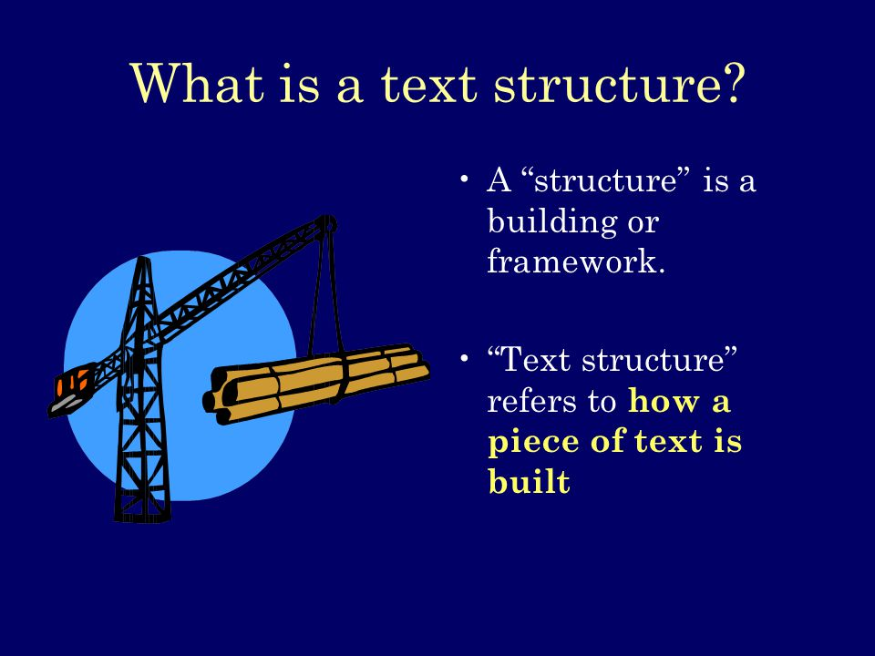 What is a text structure. A structure is a building or framework.