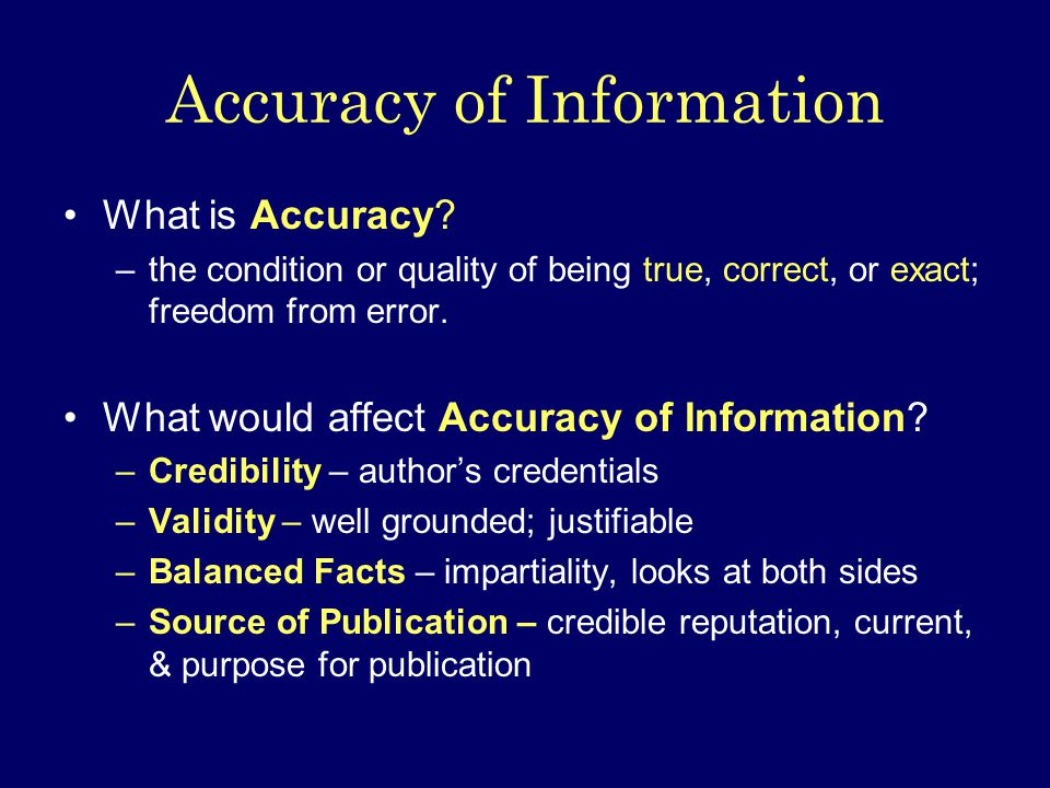 Accuracy of Information What is Accuracy.