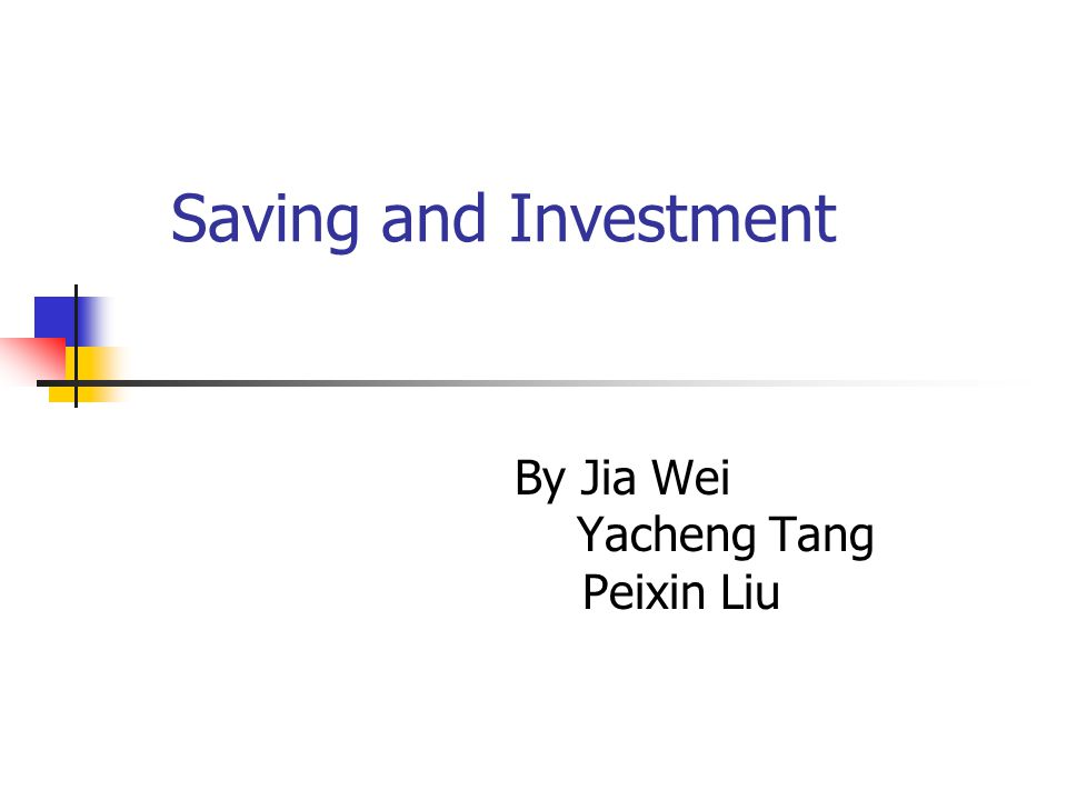 The saving situation The investment situation The relationship between saving and investment