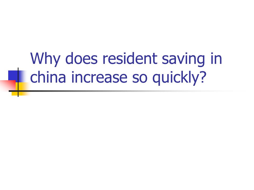 Why does resident saving in china increase so quickly?