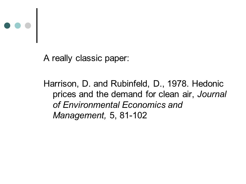 A really classic paper: Harrison, D. and Rubinfeld, D., 1978.