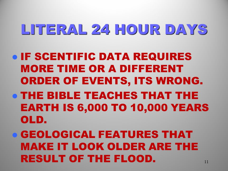 LITERAL 24 HOUR DAYS IF SCENTIFIC DATA REQUIRES MORE TIME OR A DIFFERENT ORDER OF EVENTS, ITS WRONG.