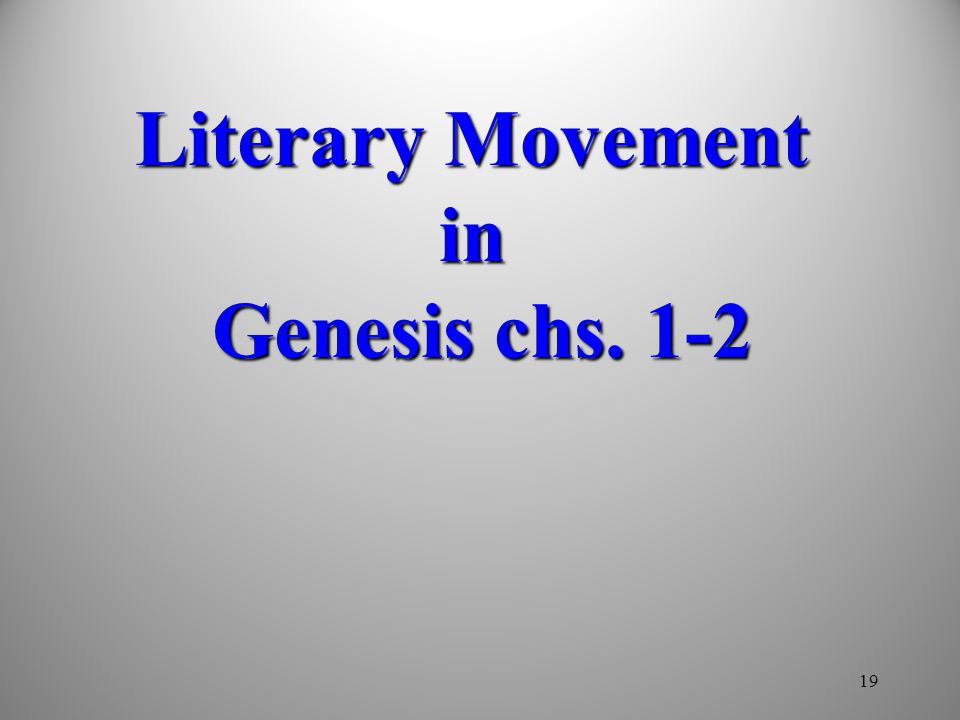 19 Literary Movement in Genesis chs. 1-2
