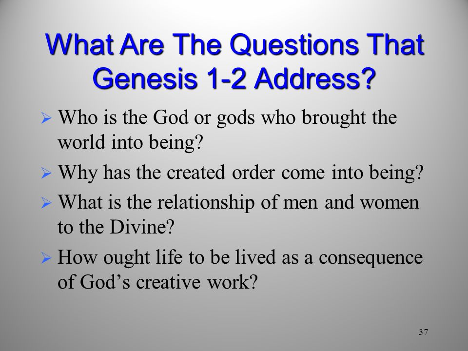 What Are The Questions That Genesis 1-2 Address.