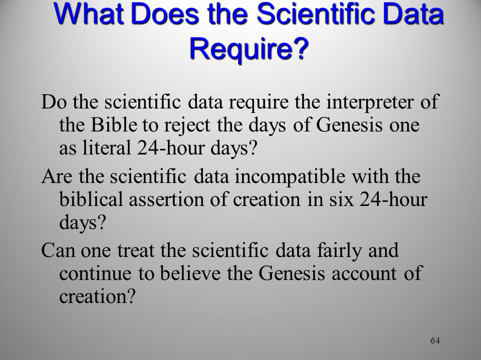 64 What Does the Scientific Data Require.