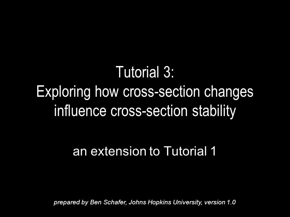 Tutorial 3: Exploring how cross-section changes influence cross-section stability an extension to Tutorial 1 prepared by Ben Schafer, Johns Hopkins Un