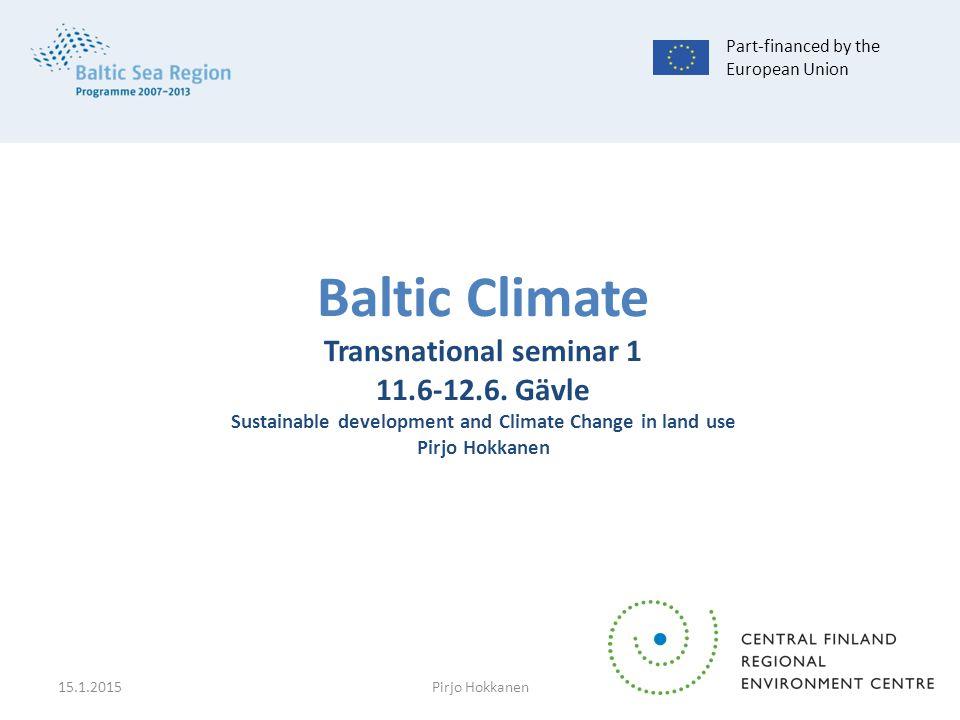 Baltic Climate Transnational seminar 1 11.6-12.6.
