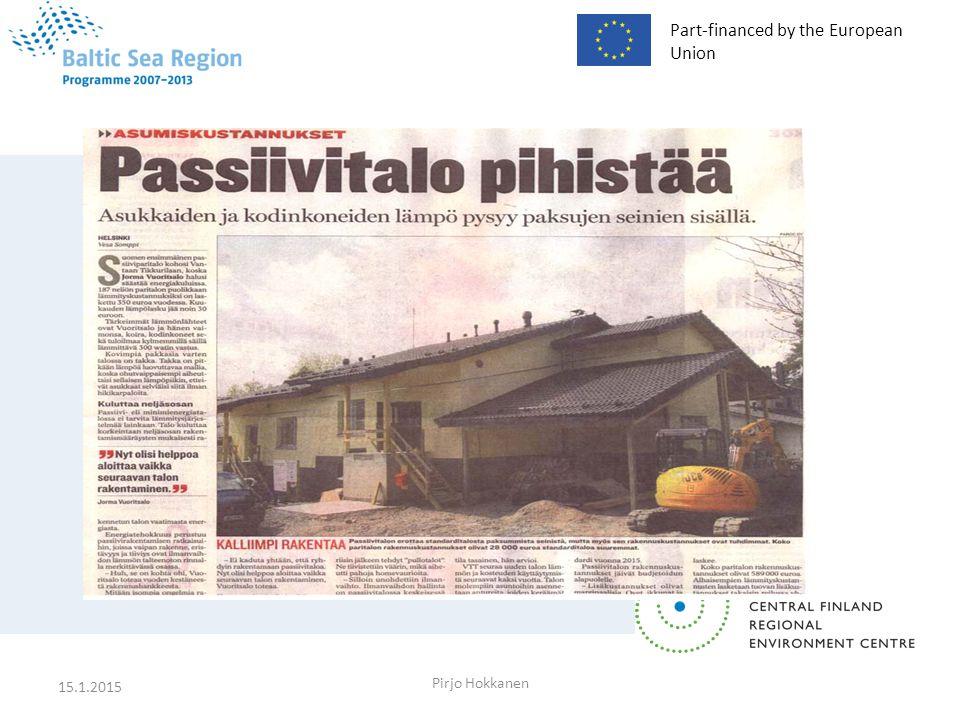 Part-financed by the European Union 15.1.2015 Pirjo Hokkanen