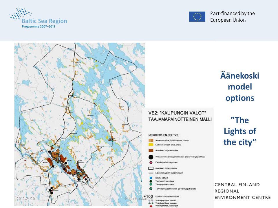 Äänekoski model options The Lights of the city Part-financed by the European Union 15.1.2015Pirjo Hokkanen