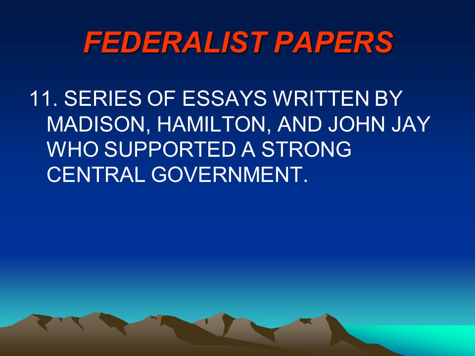 FEDERALIST PAPERS 11.