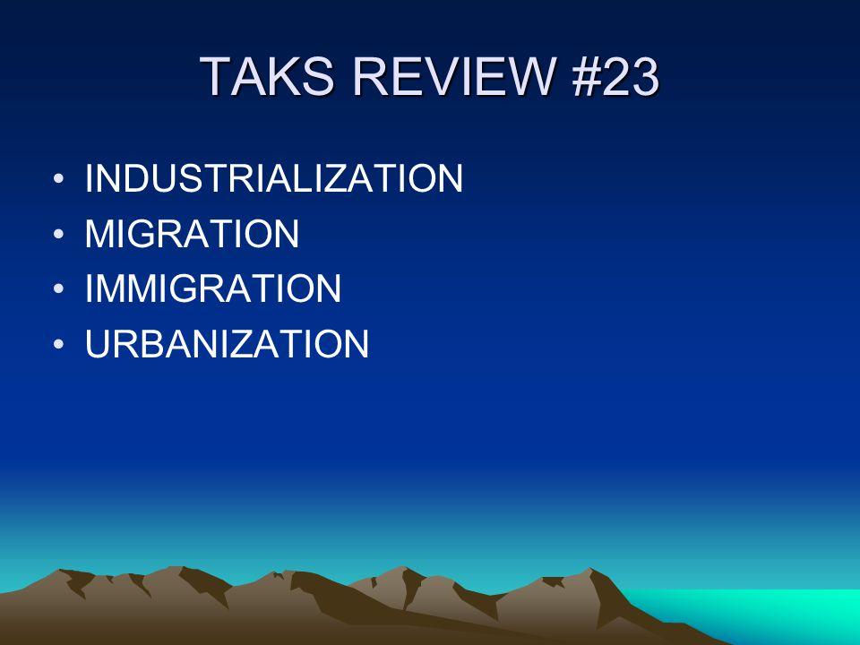 TAKS REVIEW #23 INDUSTRIALIZATION MIGRATION IMMIGRATION URBANIZATION